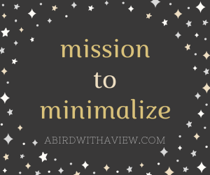 Mission to minimalize